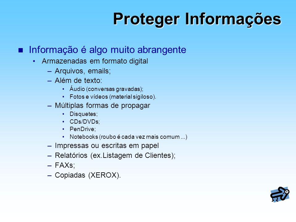 Proteger Informações Informação é algo muito abrangente