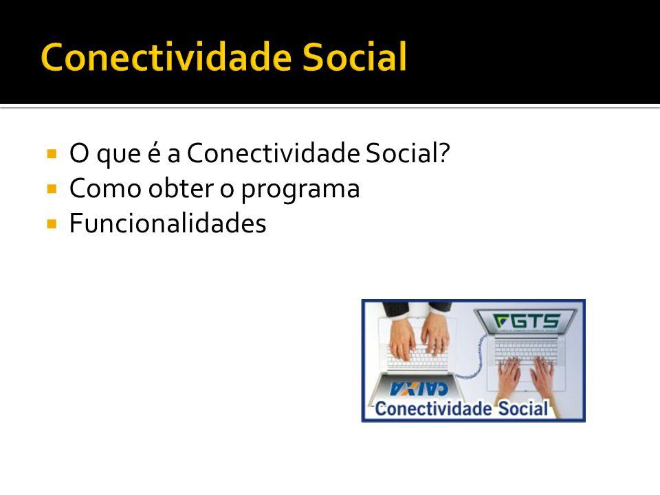 Conectividade Social O que é a Conectividade Social