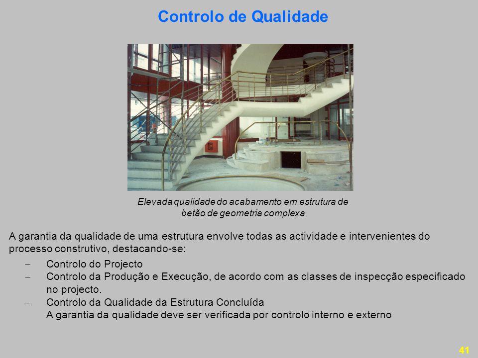 Controlo de Qualidade Elevada qualidade do acabamento em estrutura de betão de geometria complexa.