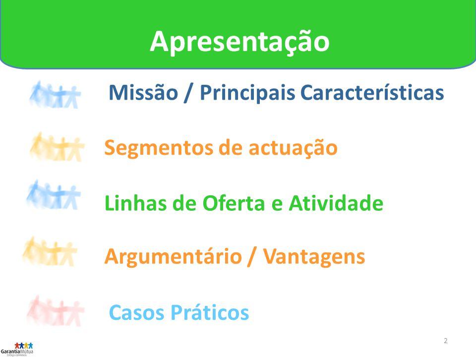 Apresentação Missão / Principais Características Segmentos de actuação