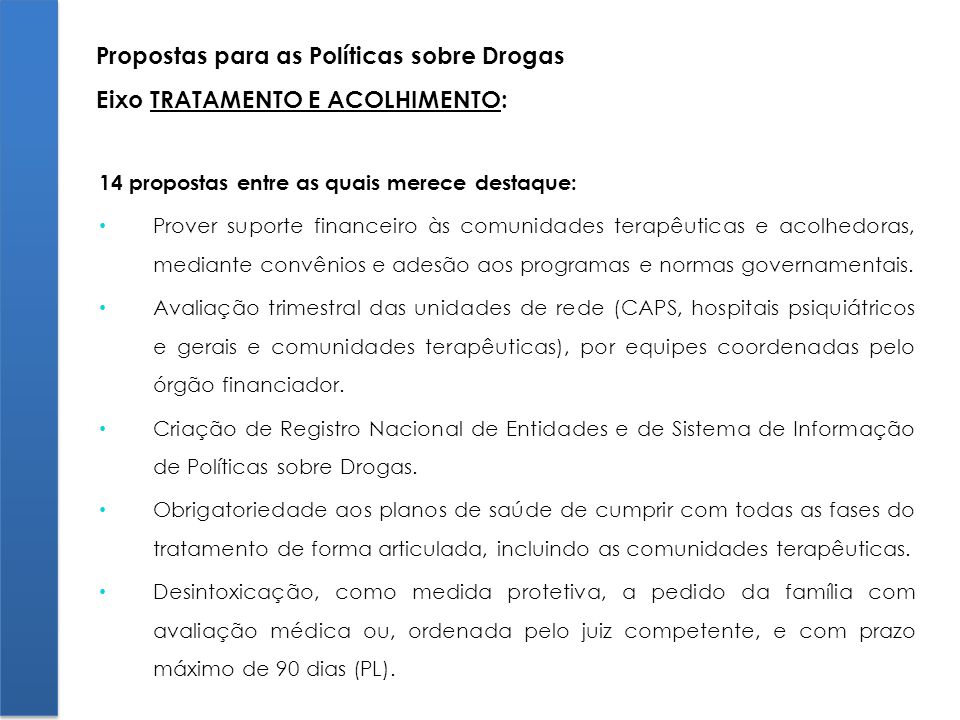 Propostas para as Políticas sobre Drogas Eixo TRATAMENTO E ACOLHIMENTO: