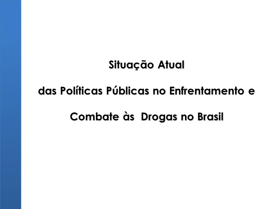 das Políticas Públicas no Enfrentamento e Combate às Drogas no Brasil