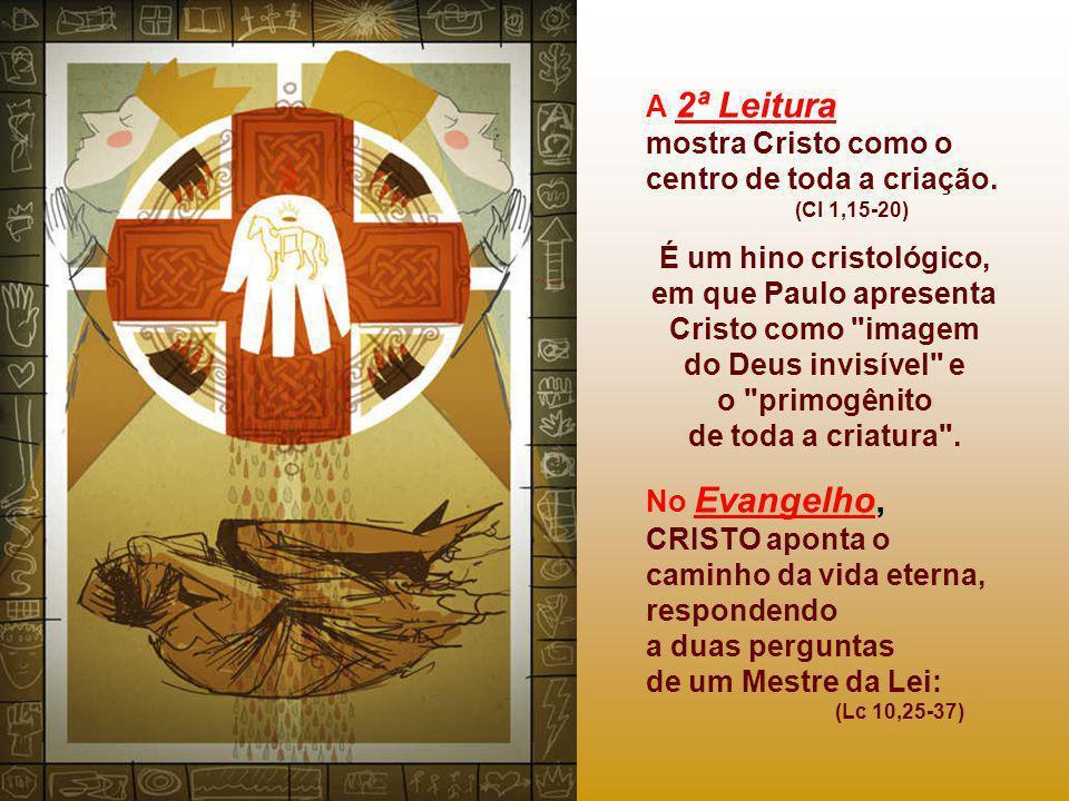 A 2ª Leitura mostra Cristo como o centro de toda a criação.