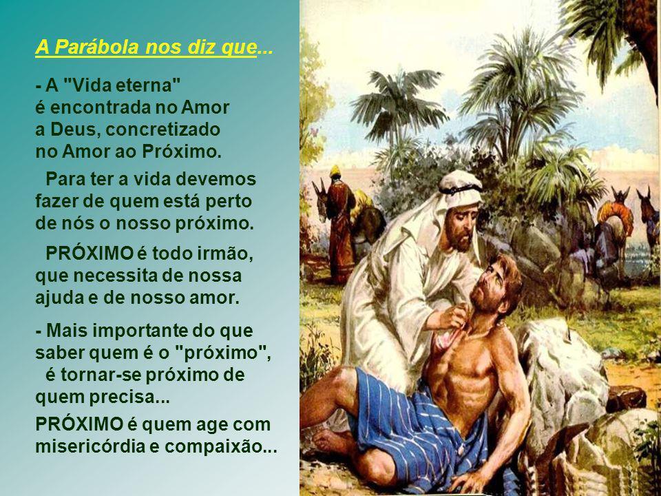 A Parábola nos diz que... - A Vida eterna