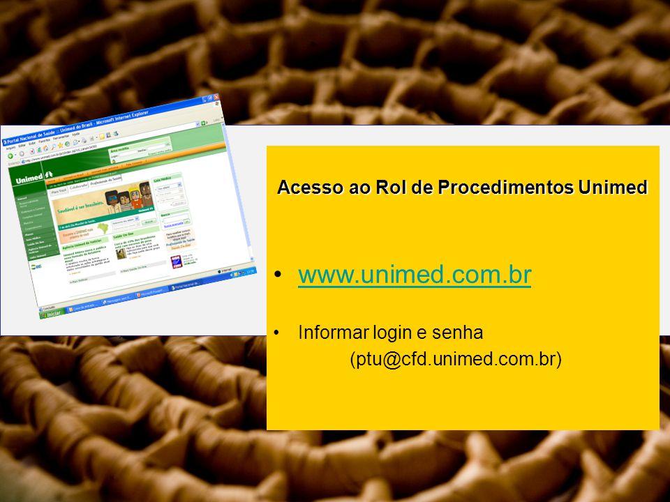www.unimed.com.br Acesso ao Rol de Procedimentos Unimed