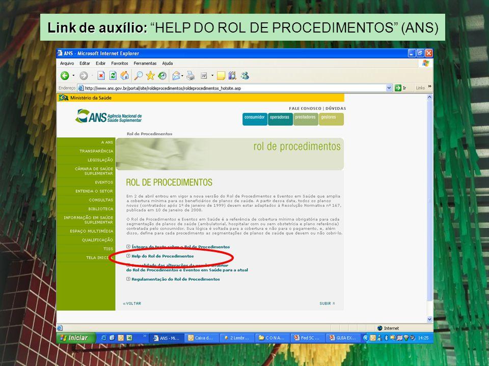 Link de auxílio: HELP DO ROL DE PROCEDIMENTOS (ANS)