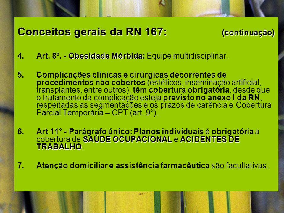 Conceitos gerais da RN 167: (continuação)