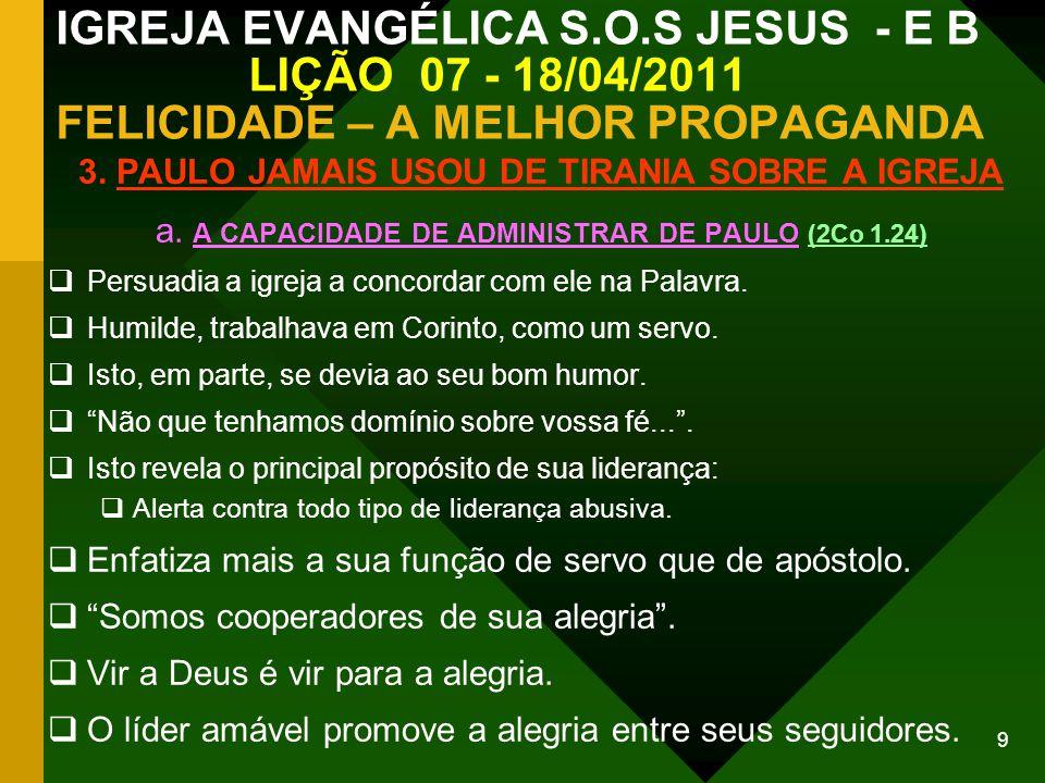 3. PAULO JAMAIS USOU DE TIRANIA SOBRE A IGREJA