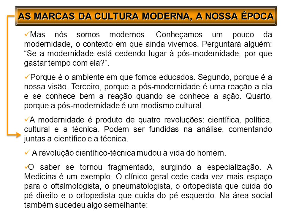 AS MARCAS DA CULTURA MODERNA, A NOSSA ÉPOCA