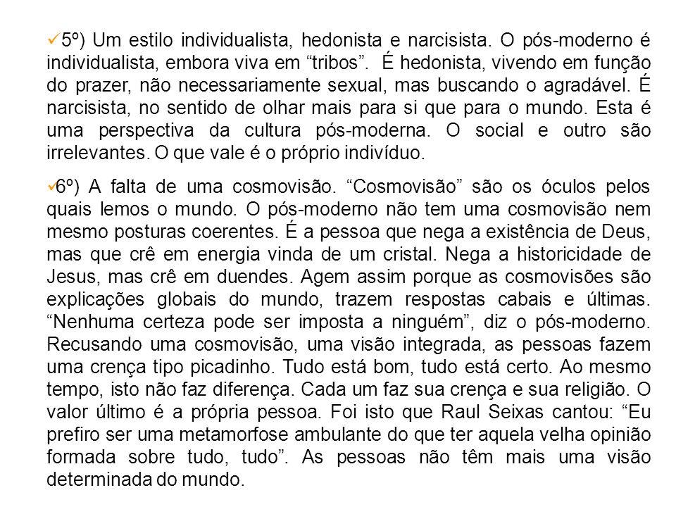 5º) Um estilo individualista, hedonista e narcisista