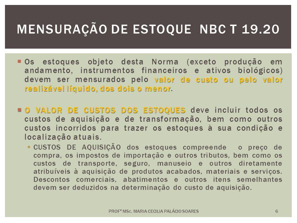 MENSURAÇÃO DE ESTOQUE NBC T 19.20