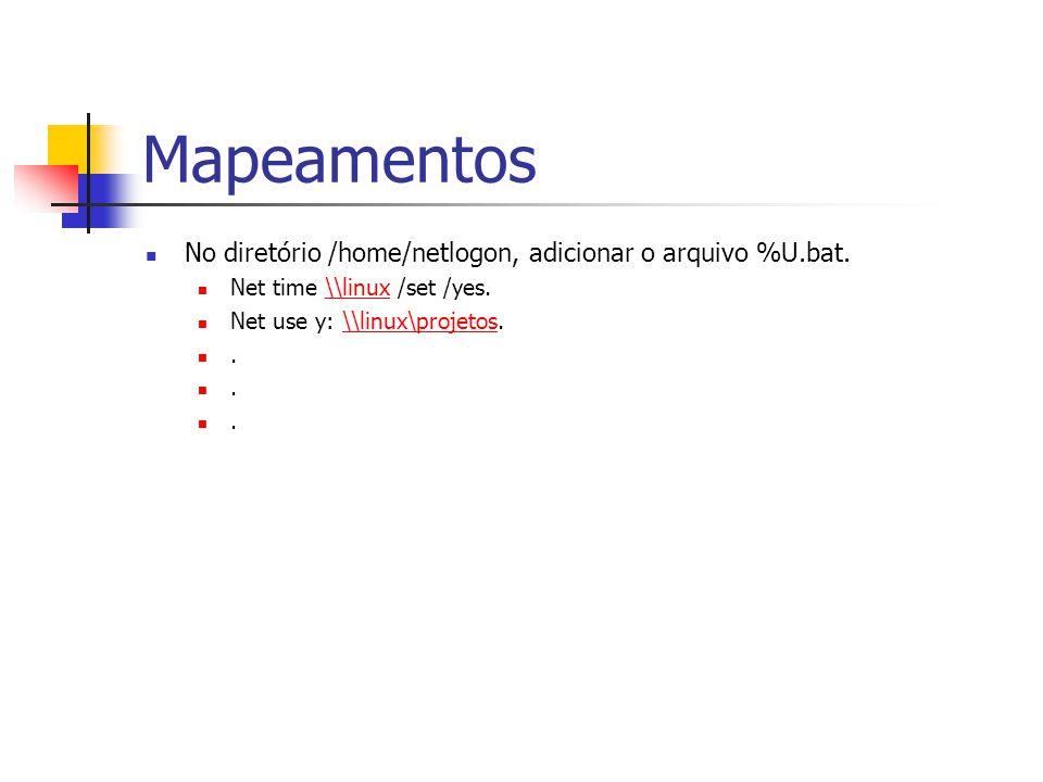 Mapeamentos No diretório /home/netlogon, adicionar o arquivo %U.bat.