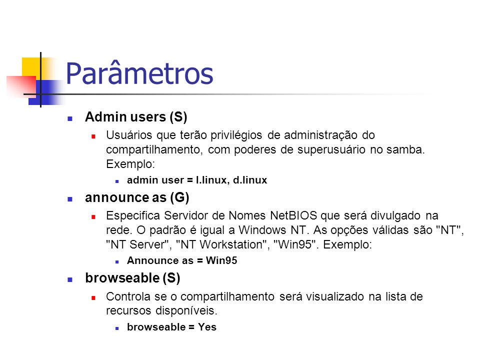 Parâmetros Admin users (S) announce as (G) browseable (S)