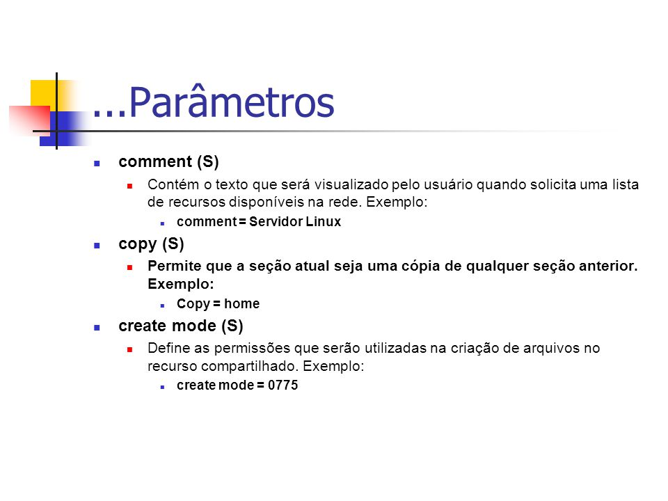 ...Parâmetros comment (S) copy (S) create mode (S)