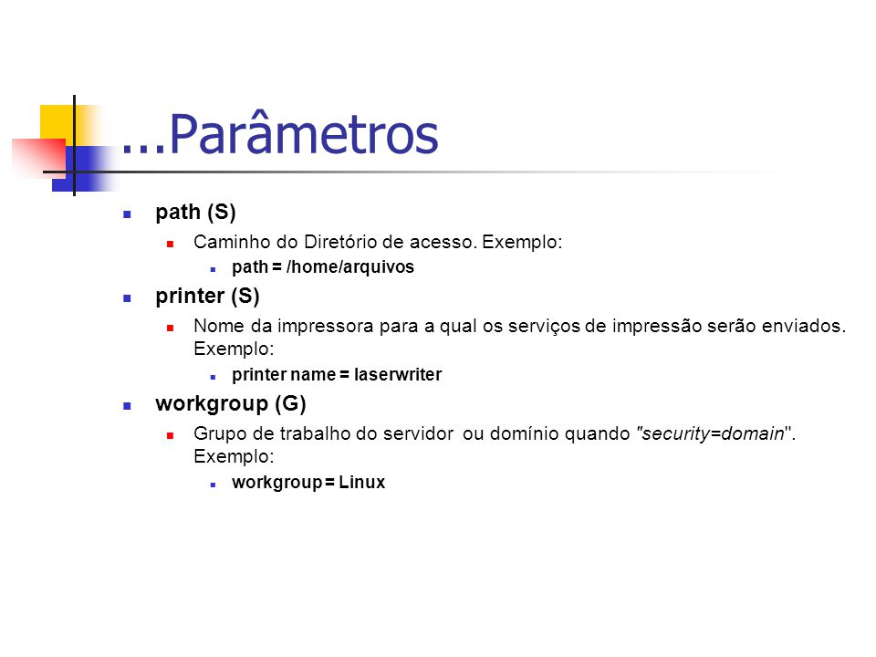 ...Parâmetros path (S) printer (S) workgroup (G)