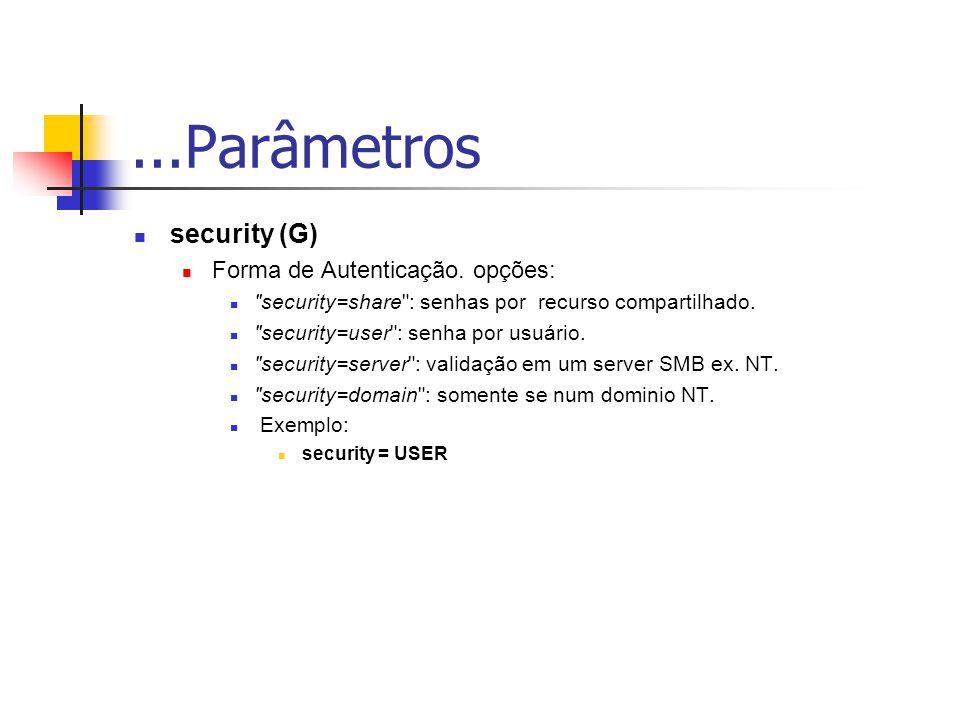 ...Parâmetros security (G) Forma de Autenticação. opções: