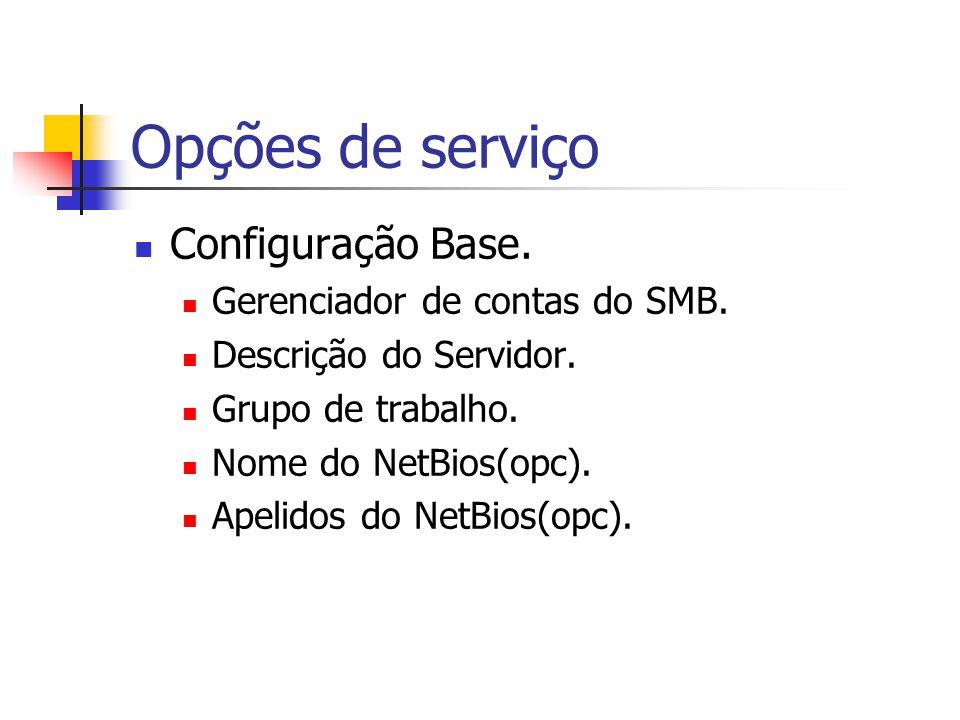 Opções de serviço Configuração Base. Gerenciador de contas do SMB.