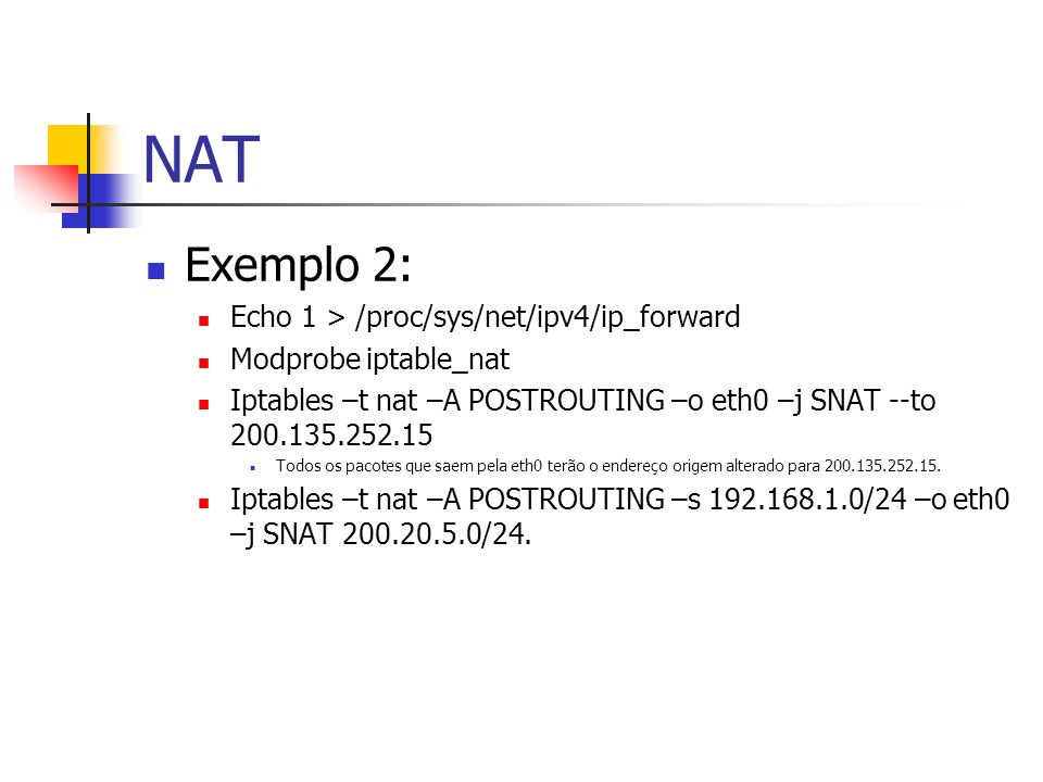 NAT Exemplo 2: Echo 1 > /proc/sys/net/ipv4/ip_forward