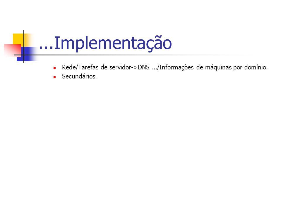 ...Implementação Rede/Tarefas de servidor->DNS .../Informações de máquinas por domínio.
