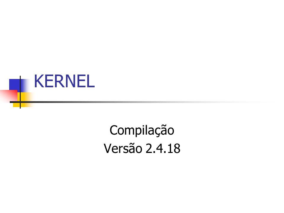KERNEL Compilação Versão 2.4.18
