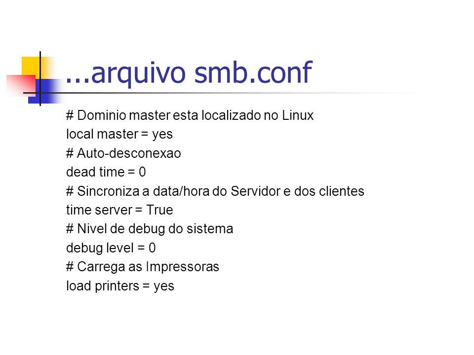 ...arquivo smb.conf # Dominio master esta localizado no Linux