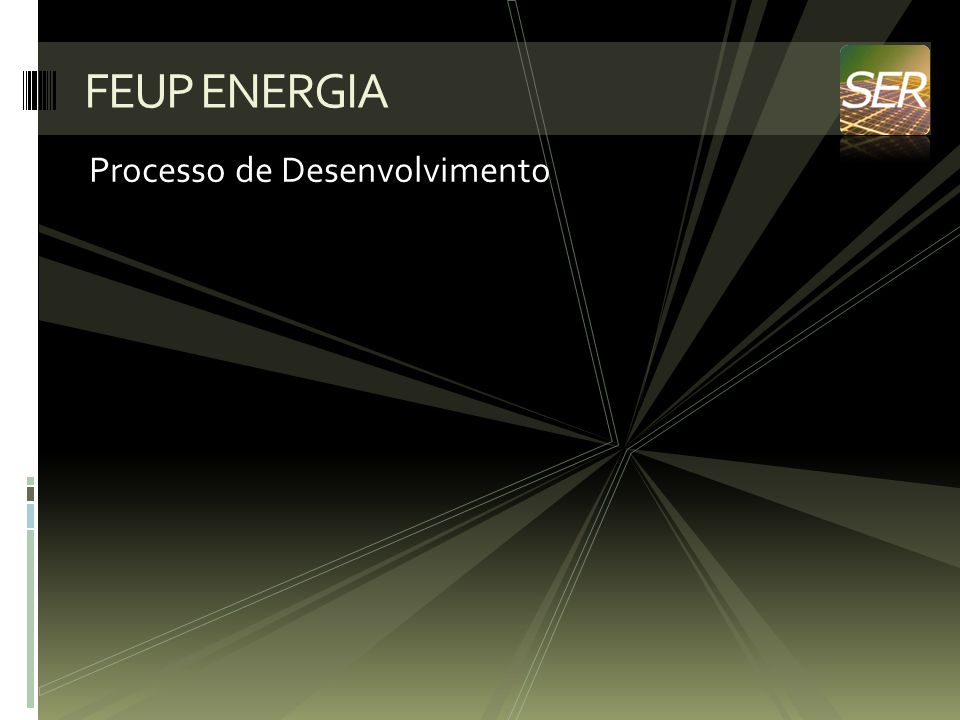 FEUP ENERGIA Processo de Desenvolvimento