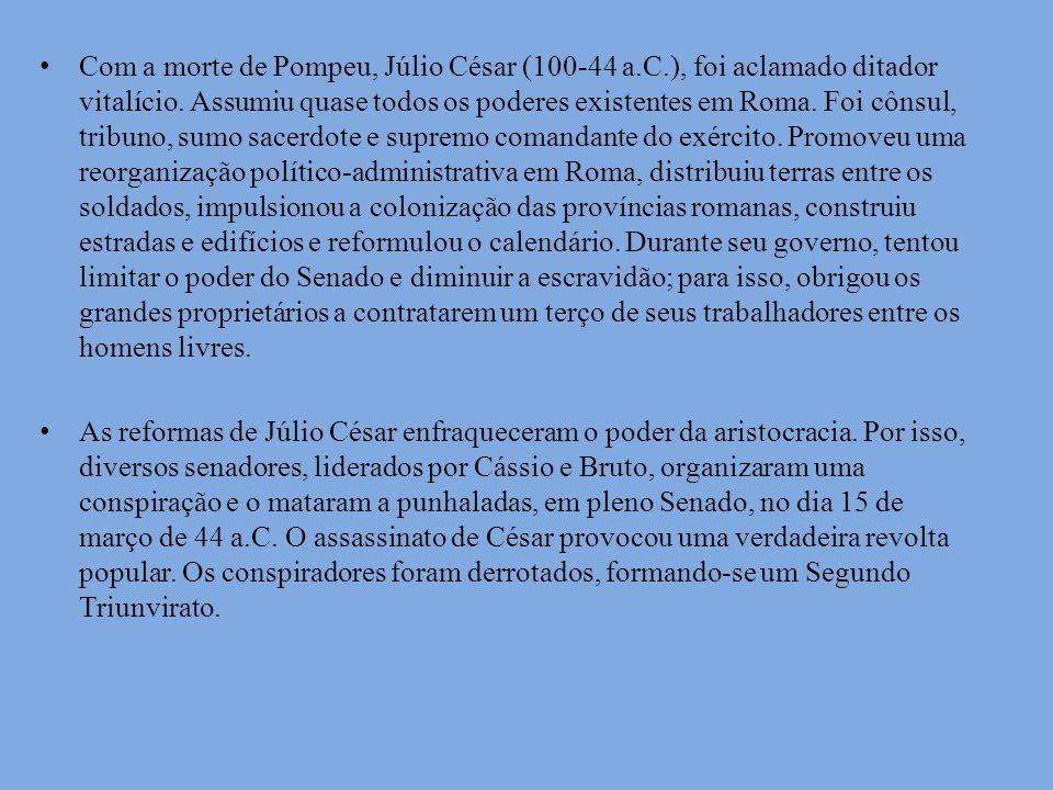 Com a morte de Pompeu, Júlio César (100-44 a. C