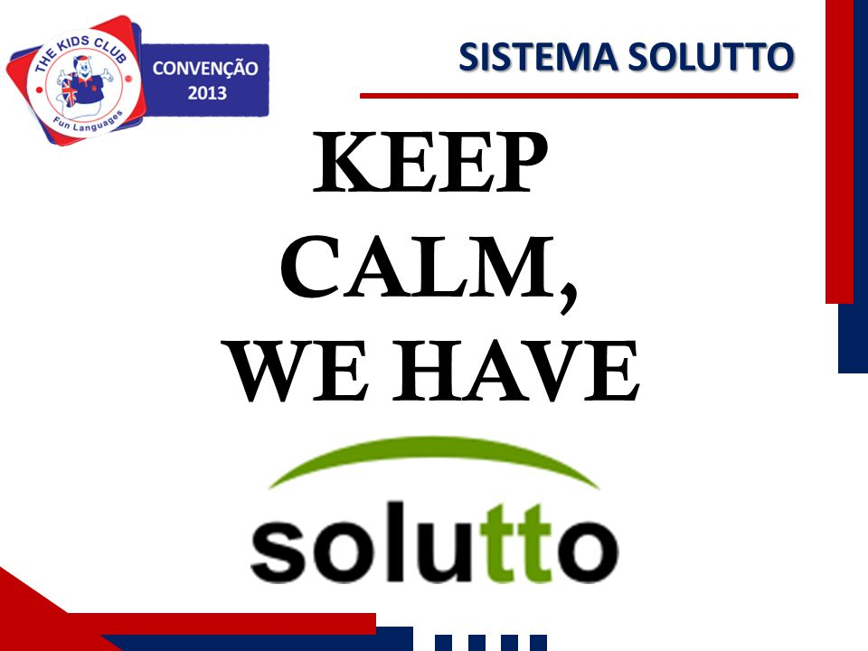 SISTEMA SOLUTTO KEEP CALM, WE HAVE