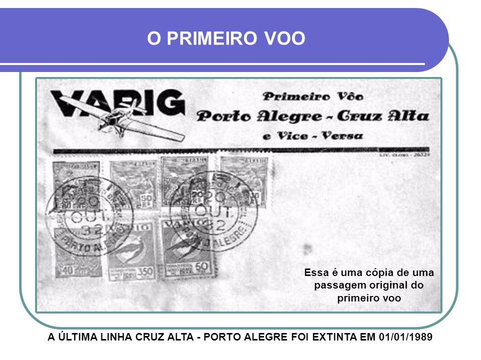 O PRIMEIRO VOO Essa é uma cópia de uma passagem original do primeiro voo.