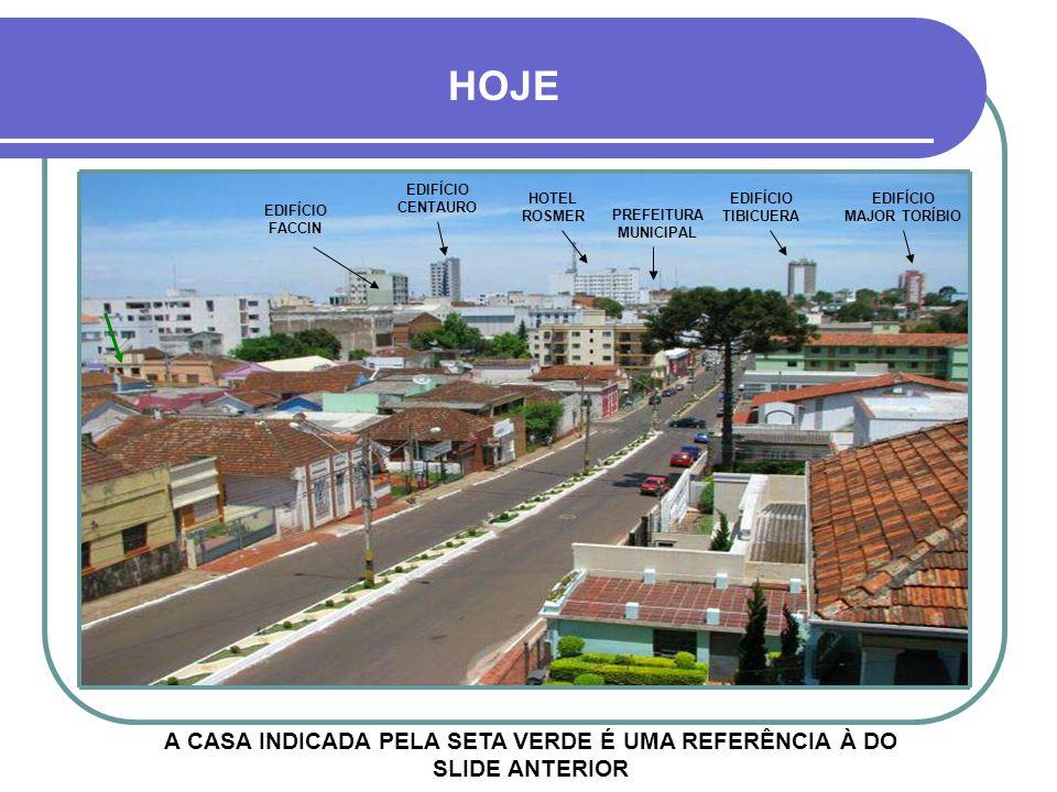 HOJE EDIFÍCIO CENTAURO. HOTEL ROSMER. EDIFÍCIO TIBICUERA. EDIFÍCIO MAJOR TORÍBIO.