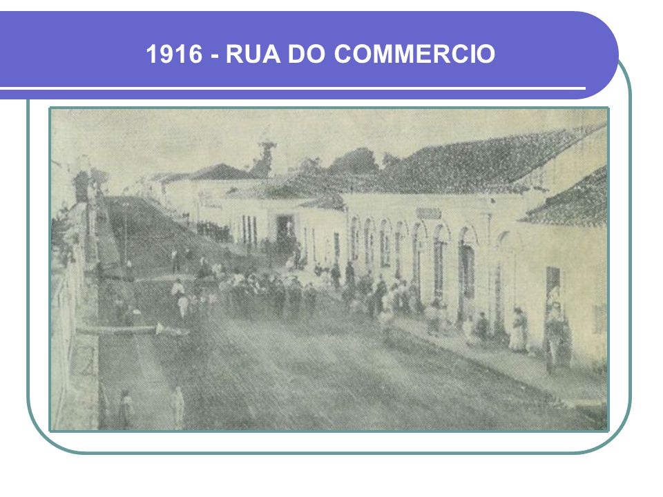 1916 - RUA DO COMMERCIO