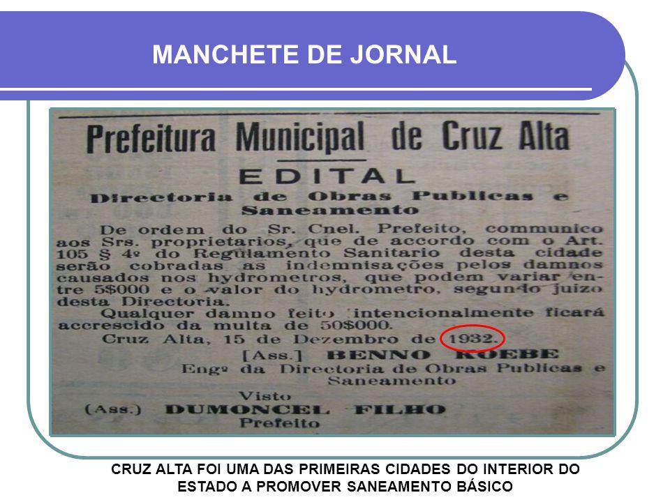 MANCHETE DE JORNAL CRUZ ALTA FOI UMA DAS PRIMEIRAS CIDADES DO INTERIOR DO ESTADO A PROMOVER SANEAMENTO BÁSICO.