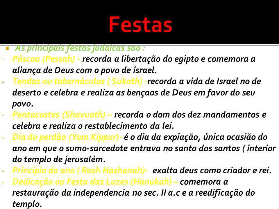 Festas As principais festas judaicas sao :