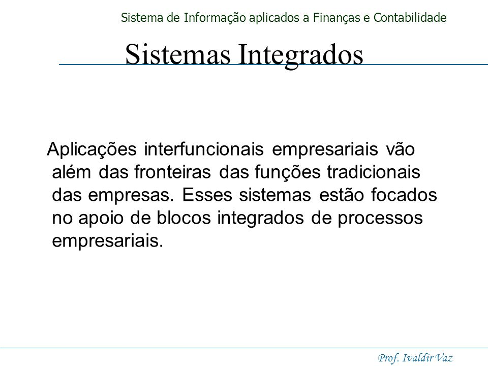 Sistemas Integrados Aplicações interfuncionais empresariais vão