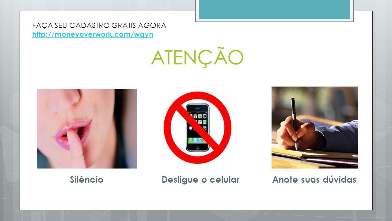 ATENÇÃO Silêncio Desligue o celular Anote suas dúvidas