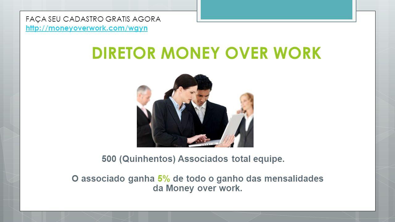 DIRETOR MONEY OVER WORK