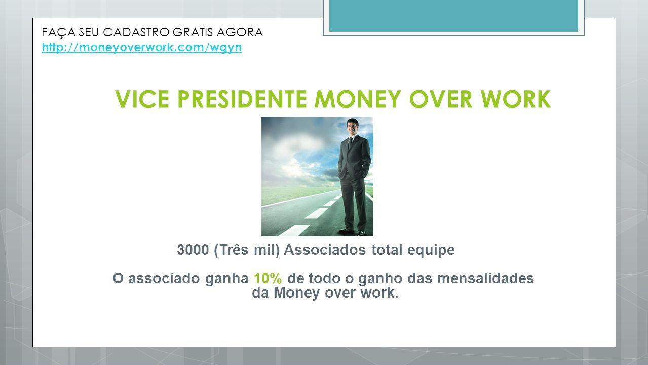 VICE PRESIDENTE MONEY OVER WORK
