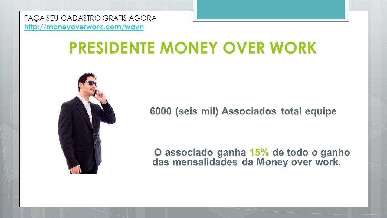 PRESIDENTE MONEY OVER WORK