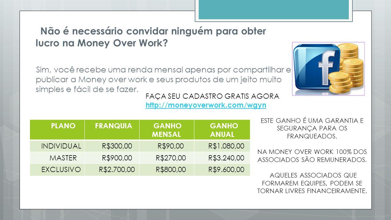 Não é necessário convidar ninguém para obter lucro na Money Over Work