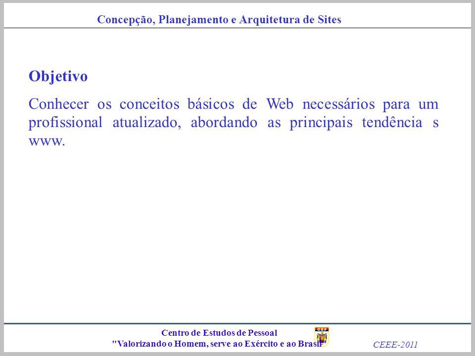 Objetivo Conhecer os conceitos básicos de Web necessários para um profissional atualizado, abordando as principais tendência s www.
