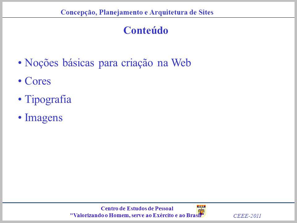 Noções básicas para criação na Web Cores Tipografia Imagens