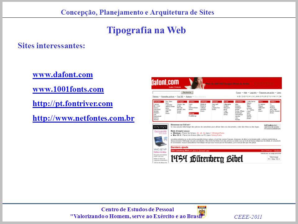 Tipografia na Web Sites interessantes: www.dafont.com