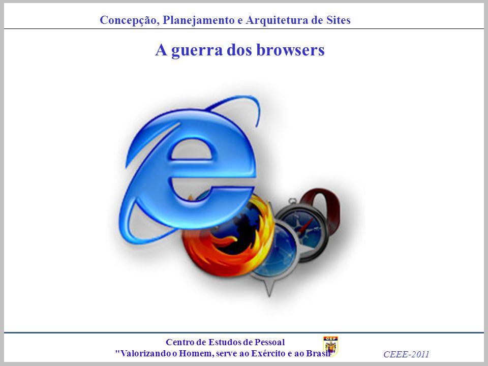 A guerra dos browsers Centro de Estudos de Pessoal