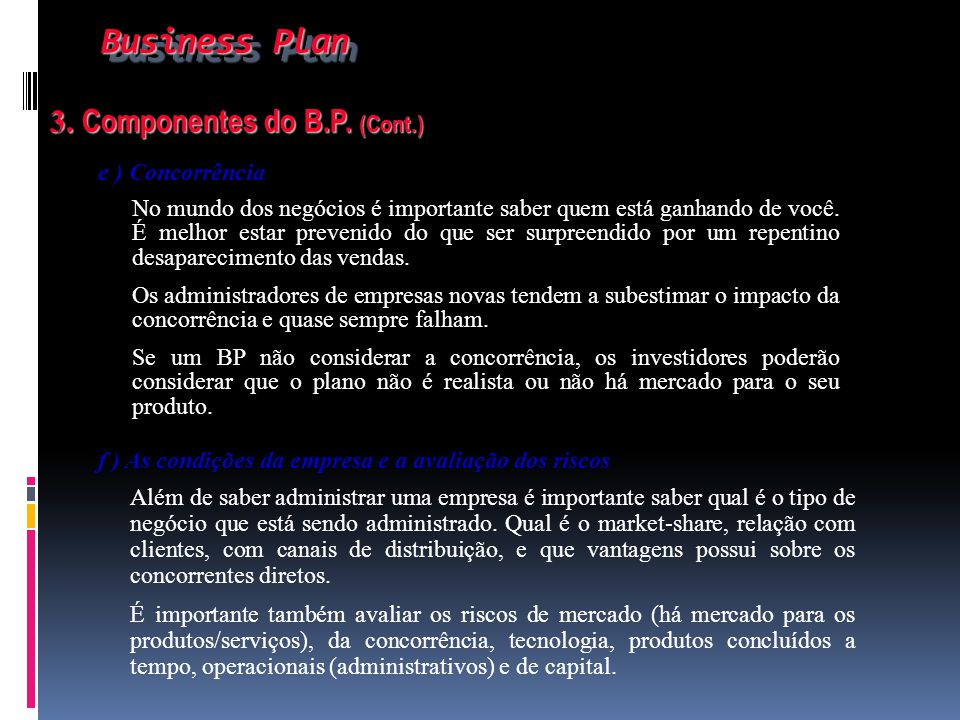 Business Plan 3. Componentes do B.P. (Cont.) e ) Concorrência