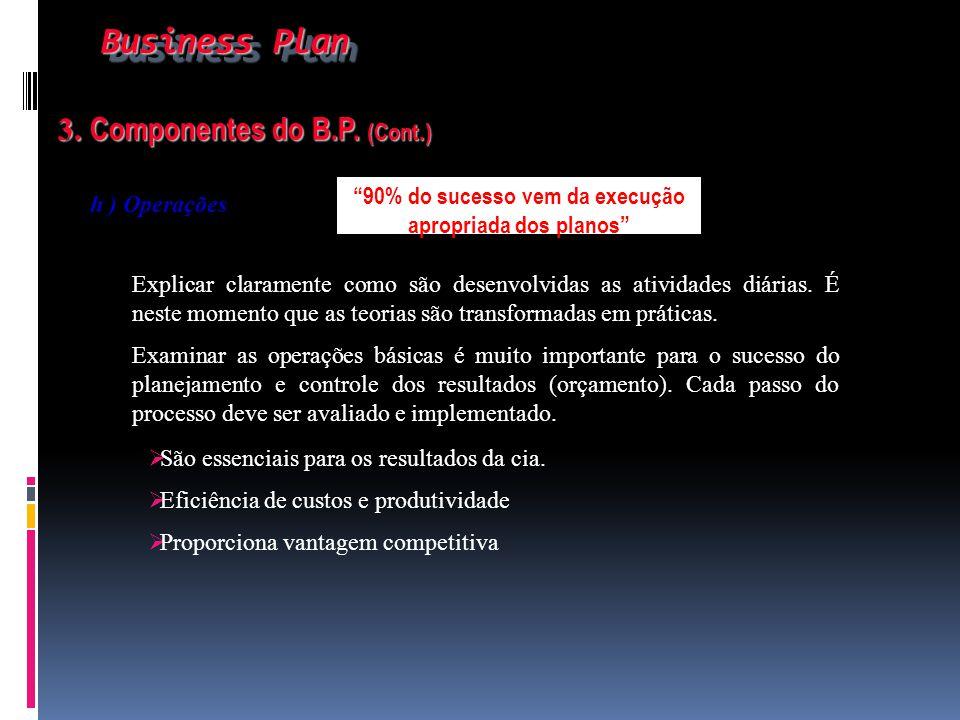 90% do sucesso vem da execução apropriada dos planos