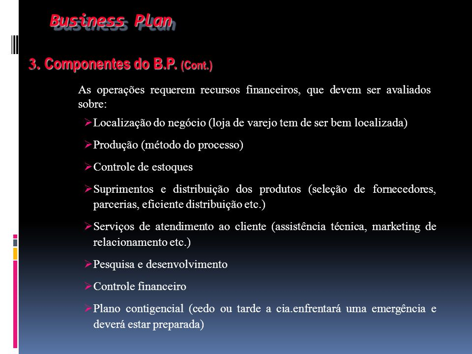 Business Plan 3. Componentes do B.P. (Cont.)