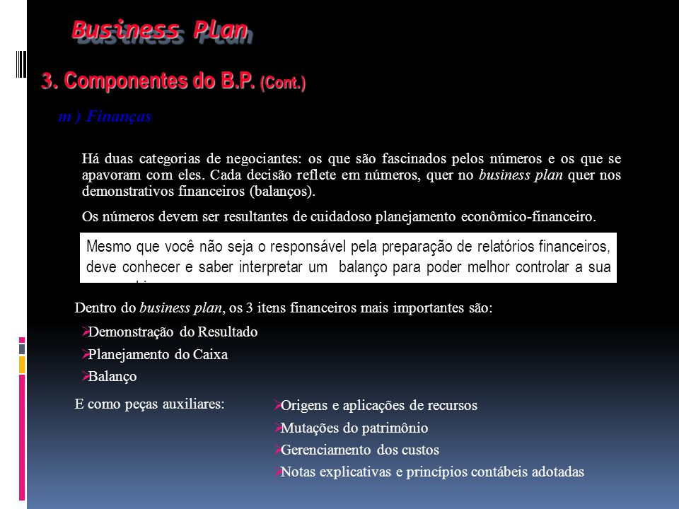 Business Plan 3. Componentes do B.P. (Cont.) m ) Finanças