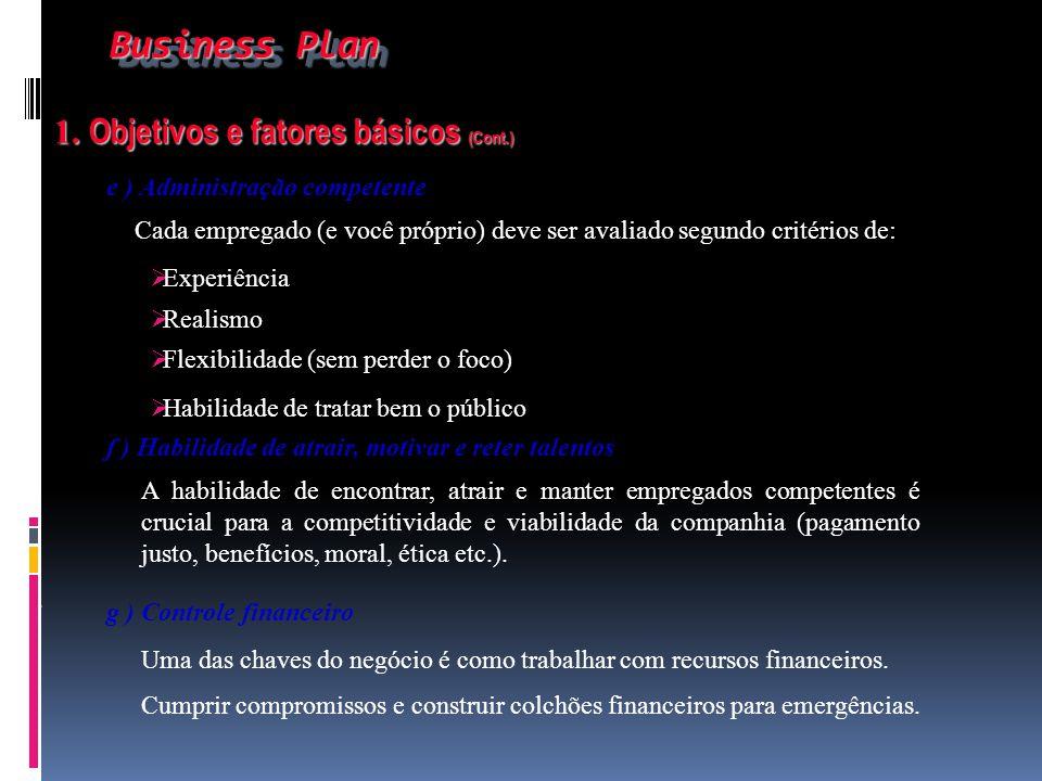 Business Plan 1. Objetivos e fatores básicos (Cont.)