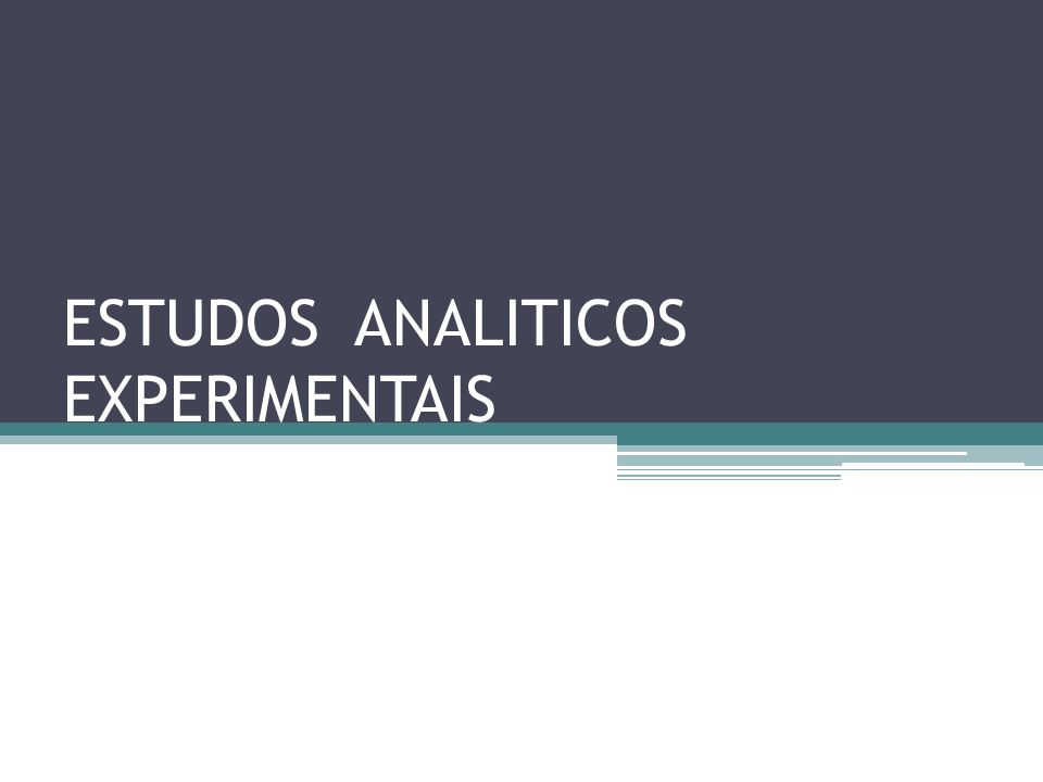 ESTUDOS ANALITICOS EXPERIMENTAIS