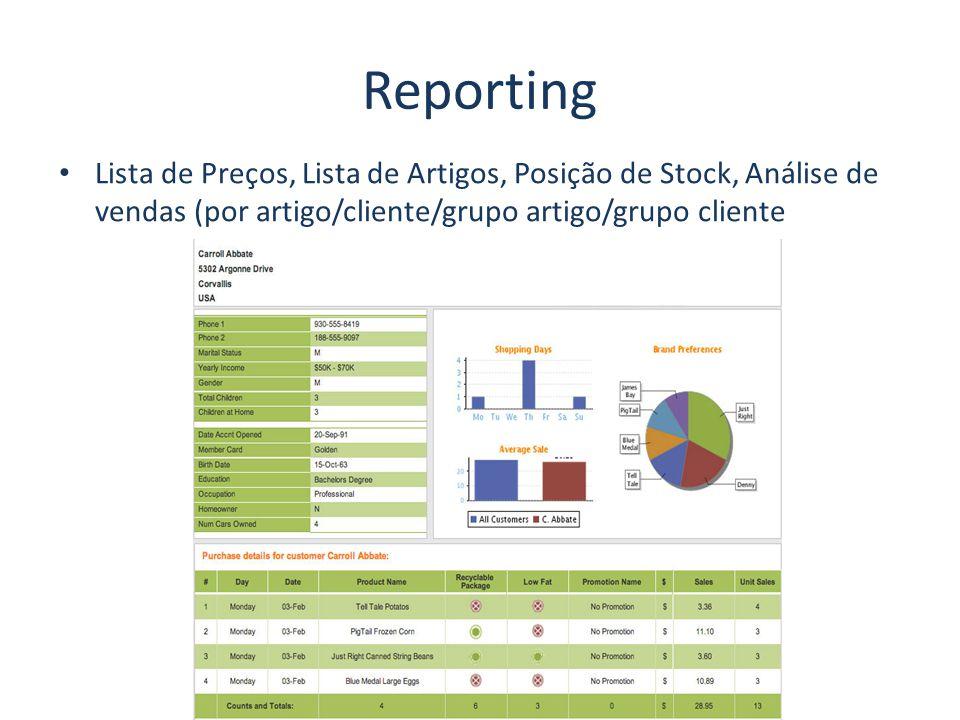 Reporting Lista de Preços, Lista de Artigos, Posição de Stock, Análise de vendas (por artigo/cliente/grupo artigo/grupo cliente.